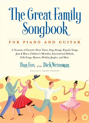 The Great Family Songbook By Fox, Dan/ Weissman, Dick/ Wilkins, Sarah (ILT)